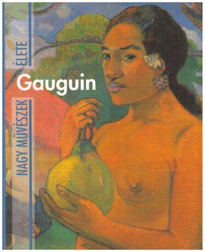 Gauguin - Nagy művészek élete