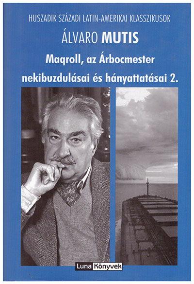 Maqroll, az Árbocmester nekibuzdulásai és hányattatásai 2.