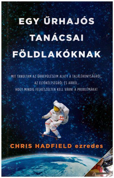 Egy űrhajós tanácsai földlakóknak