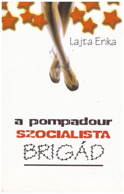 A Pompadour szocialista brigád
