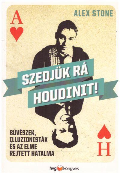 Szedjük rá Houdinit!