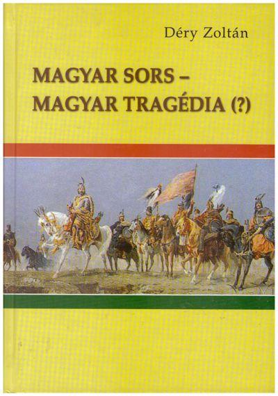 Magyar sors – magyar tragédia (?)