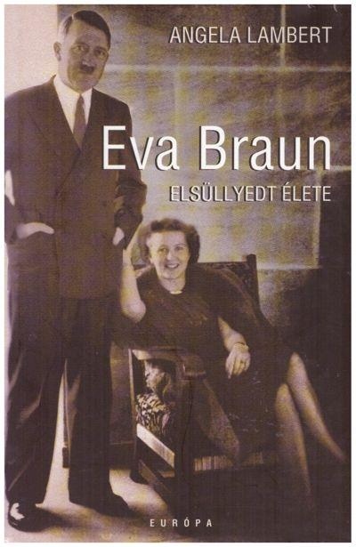 Eva Braun elsüllyedt élete