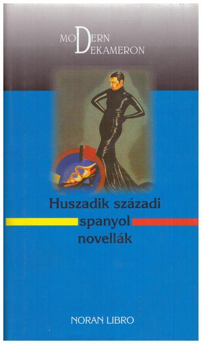 Huszadik századi spanyol novellák