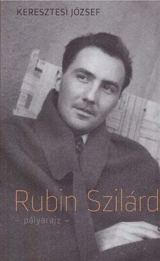 Rubin Szilárd — Pályarajz