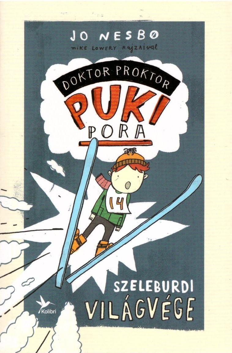 Szeleburdi világvége — Doktor Proktor pukipora 3.