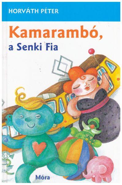 Kamarambó, a Senki Fia