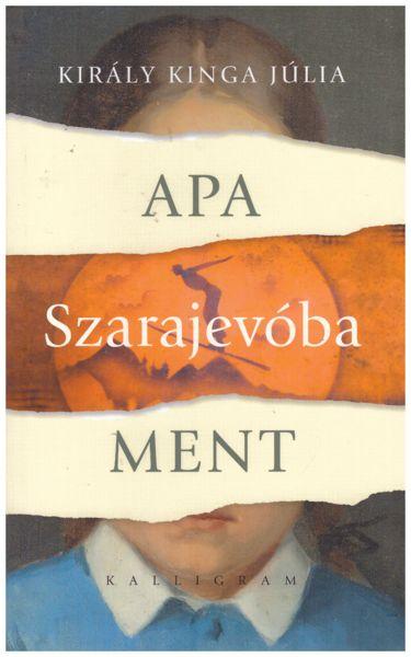 Apa Szarajevóba ment
