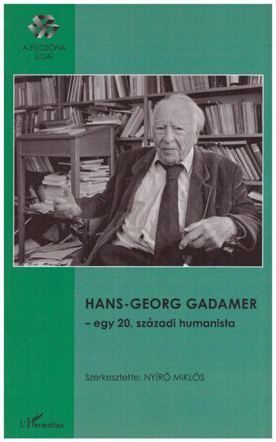 Hans-Georg Gadamer – egy 20. századi humanista