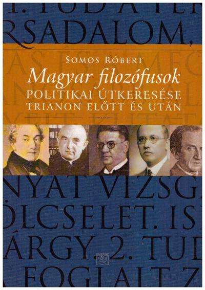 Magyar filozófusok útkeresése Trianon előtt és után