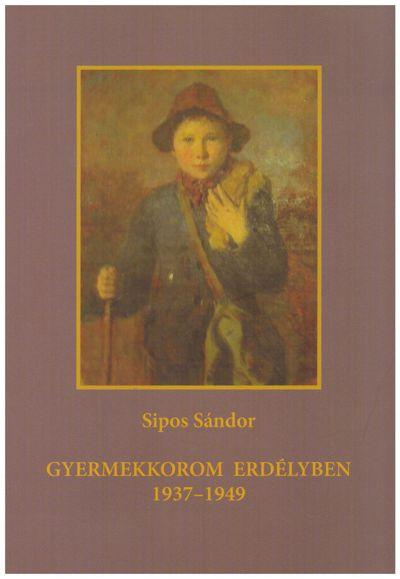 Gyermekkorom Erdélyben 1937-1949