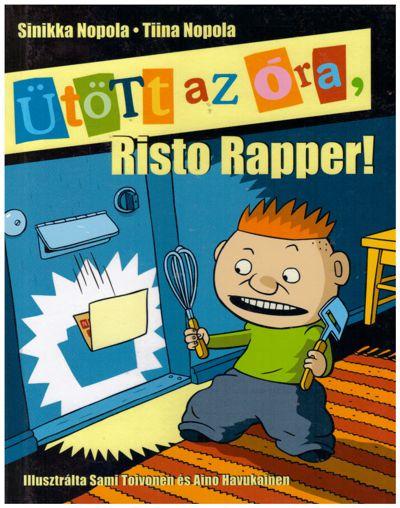 Ütött az óra, Risto Rapper!