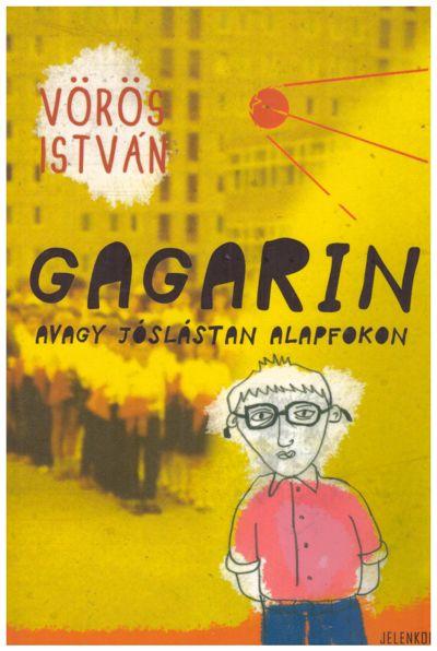 Gagarin avagy jóslástan alapfokon