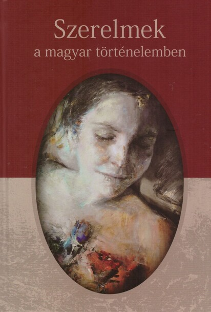Szerelmek a magyar történelemben
