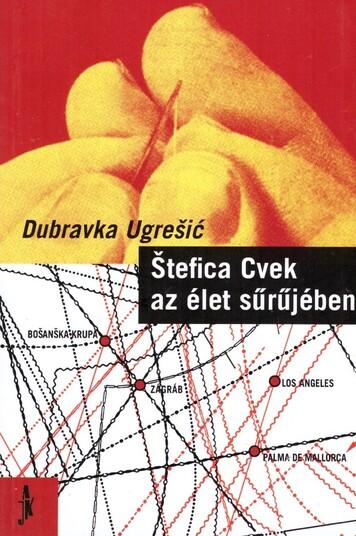 Štefica Cvek az élet sűrűjében