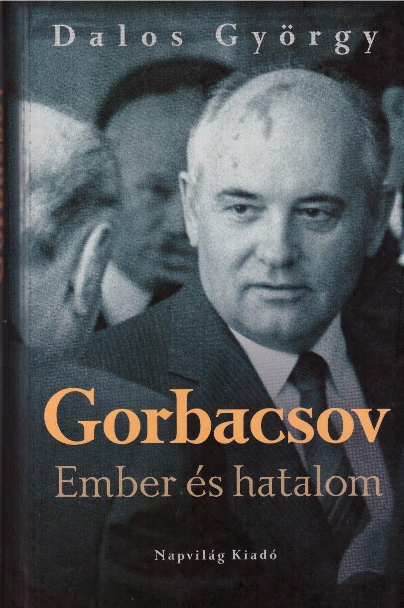 Gorbacsov — Ember és hatalom